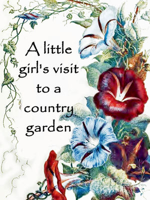 A little girl's visit to a country garden