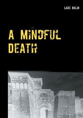 A Mindful Death