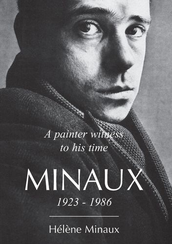 A painter witness to his time Minaux 1923-1986