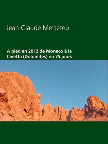 A pied en 2012 de Monaco à la Civetta (Dolomites) en 75 jours