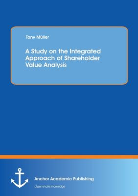 A Study on the Integrated Approach of Shareholder Value Analysis