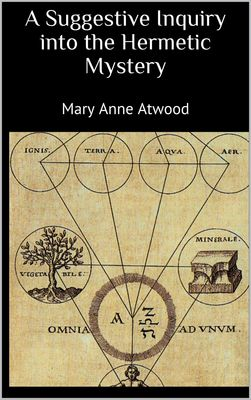 A Suggestive Inquiry into the Hermetic Mystery