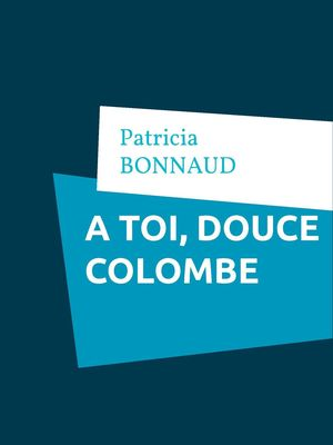 À toi, douce colombe