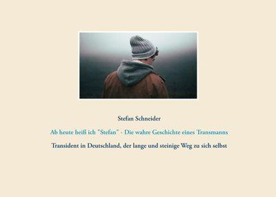 """Ab heute heiß ich """"Stefan"""" - Die wahre Geschichte eines Transmanns"""