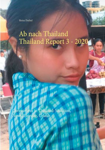 Ab nach Thailand Thailand Report 3.  - 2020
