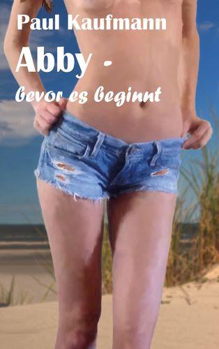 Abby - bevor es beginnt