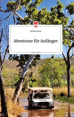 Abenteuer für Anfänger. Life is a Story - story.one