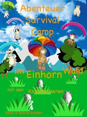 Abenteuer Survival Camp im Einhorn Wald