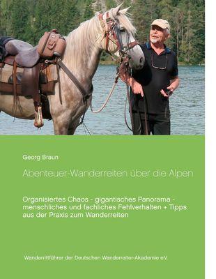 Abenteuer ... Wanderreiten über die Alpen