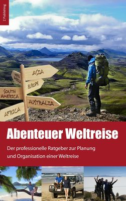 Abenteuer Weltreise - Erfüll dir deinen Traum!