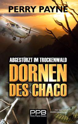 Abgestürzt im Trockenwald - Dornen des Chaco