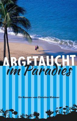 Abgetaucht im Paradies
