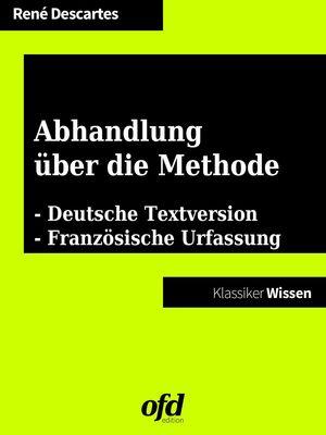 Abhandlung über die Methode - Discours de la méthode