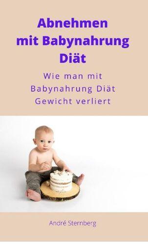 Abnehmen mit Babynahrung Diät