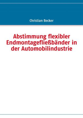 Abstimmung flexibler Endmontagefließbänder in der Automobilindustrie