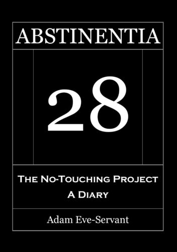 Abstinentia 28 - The No-Touching Diary