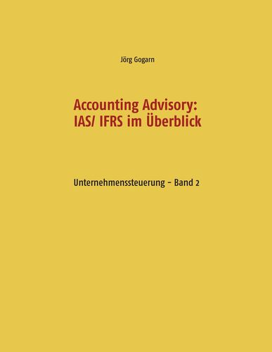 Accounting Advisory: IAS/ IFRS im Überblick
