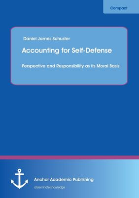Accounting for Self-Defense: Perspective and Responsibility as its Moral Basis