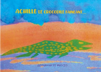 Achille le crocodile fainéant
