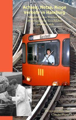 Achsen, Netze, Ringe - Verkehr in Hamburg