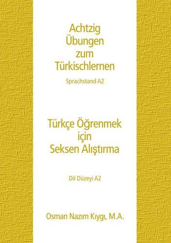 Achtzig Übungen zum Türkischlernen