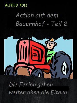 Action auf dem Bauernhof - Teil 2