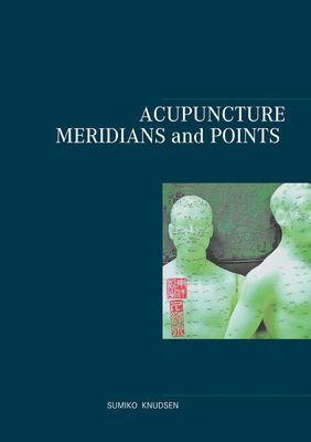 Acupuncture Meridians and Points