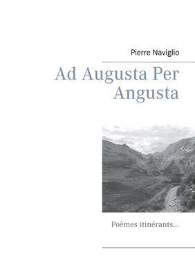 Ad Augusta Per Angusta