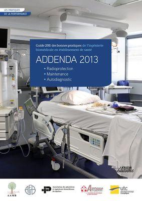 ADDENDA 2013 Guide 2011 des bonnes pratiques de l'ingénierie biomédicale en établissement de santé • Radioprotection • Maintenance • Autodiagnostic