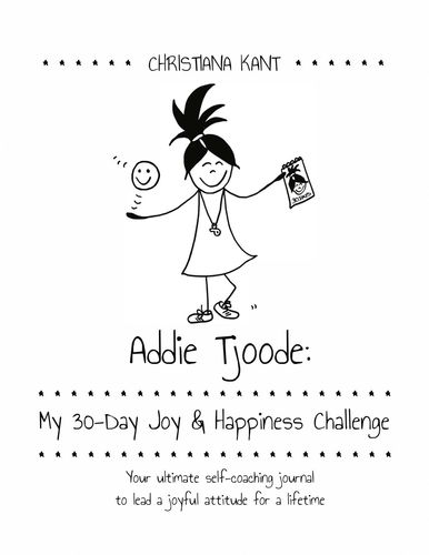 Addie Tjoode: My 30-Day Joy and Happiness Challenge