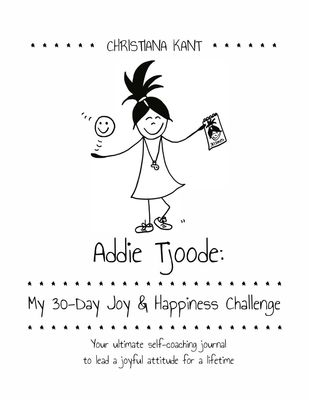 Addie Toode: My 30-Day Joy and Happiness Challenge