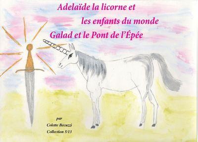 Adélaïde la licorne et les enfants du monde - Galad et le Pont de l'Epée