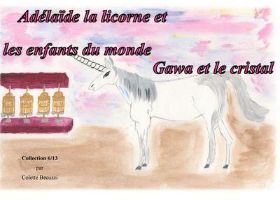 Adelaïde la licorne et les enfants du monde - Gawa et le cristal