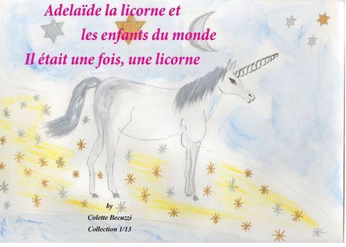 Adélaïde la licorne et les enfants du monde - Il était une fois, une licorne