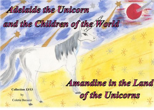 Adelaide the Unicorn and the Children of the World - Amandine in the Land of the Unicorns