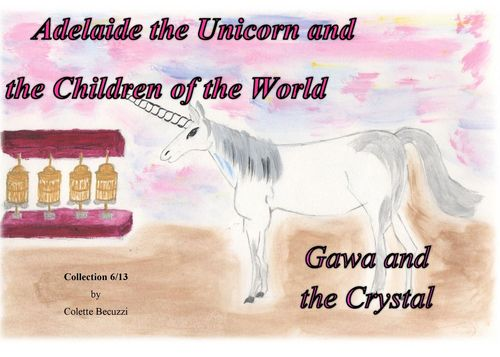 Adelaide the Unicorn and the Children of the World - Gawa and the Crystal