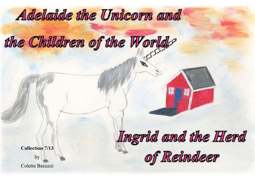 Adelaide the Unicorn and the Children of the World - Ingrid and the Herd of Reindeer