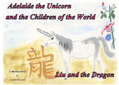 Adelaide the Unicorn and the Children of the World - Liu and the Dragon