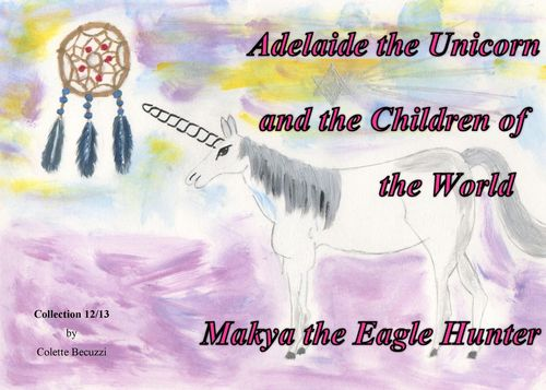 Adelaide the Unicorn and the Children of the World - Makya the Eagle Hunter