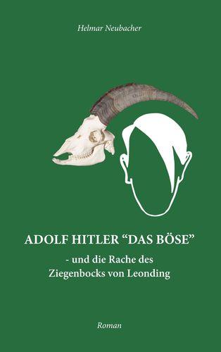 """Adolf Hitler """"Das Böse"""""""