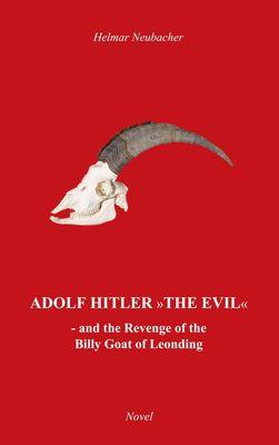 """""""Adolf Hitler"""" The Evil"""