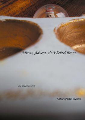 Advent, Advent, ein Wichtel flennt