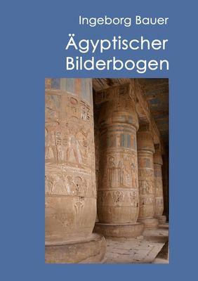 Ägyptischer Bilderbogen