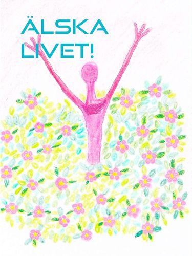 Älska livet!