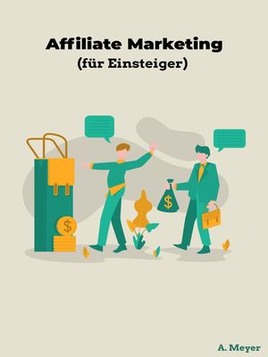 Affiliate Marketing (für Einsteiger)