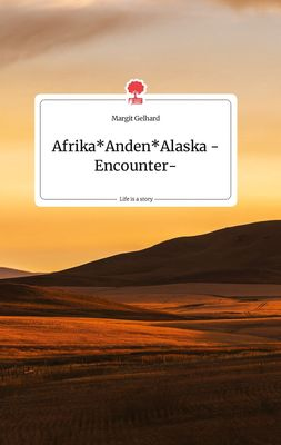 Afrika Anden Alaska -Encounter-. Life is a Story - story.one