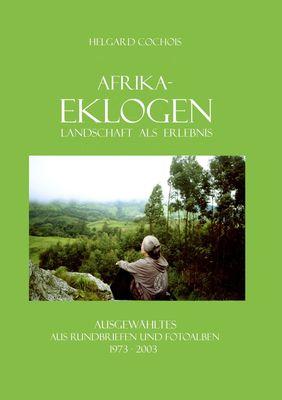 Afrika-Eklogen - Landschaft als Erlebnis