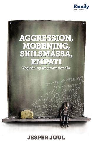 Aggression, mobbning, skilsmässa, empati