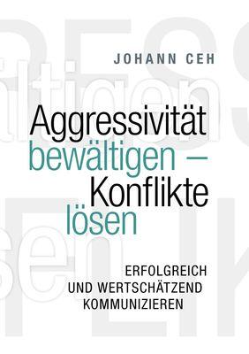 Aggressivität bewältigen - Konflikte lösen
