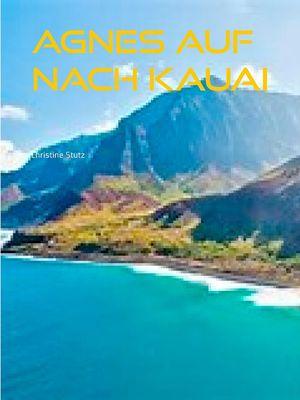 Agnes  Auf nach Kauai